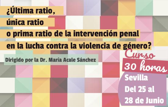 ¿Última ratio, única ratio o prima ratio de la intervención penal en la lucha contra la violencia de género?